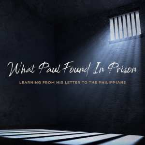 What Paul Found in Prison